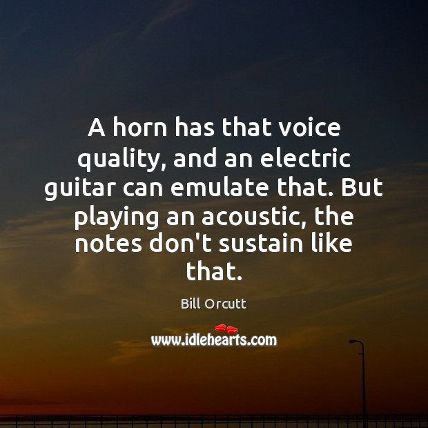 Image, A horn has that voice quality, and an electric guitar can emulate