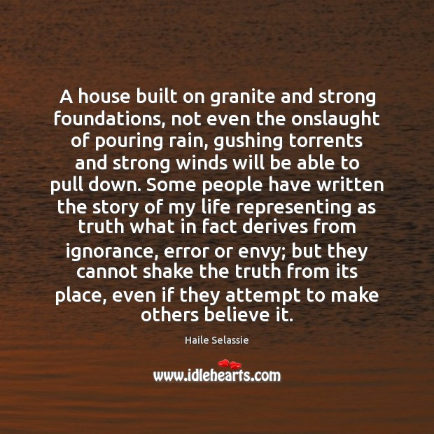 A house built on granite and strong foundations, not even the onslaught Haile Selassie Picture Quote