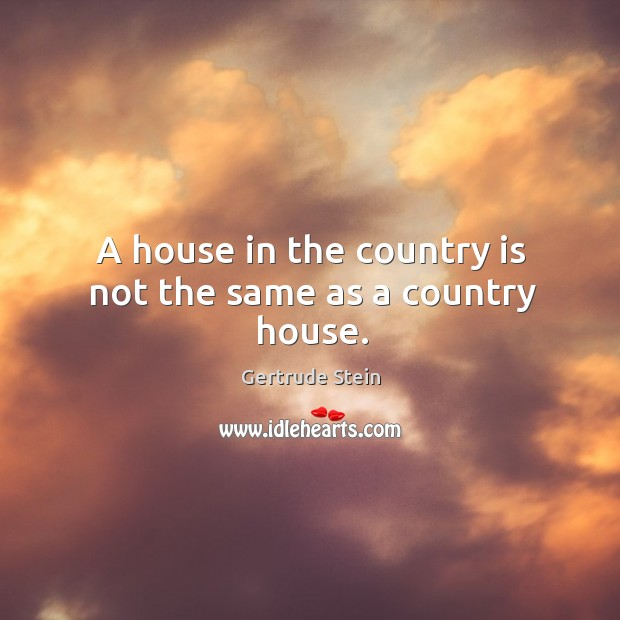 Image, A house in the country is not the same as a country house.