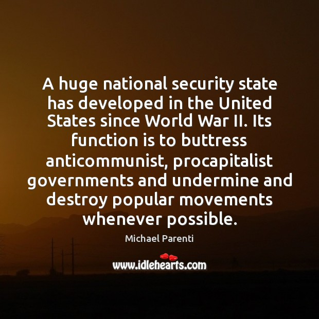 A huge national security state has developed in the United States since Image