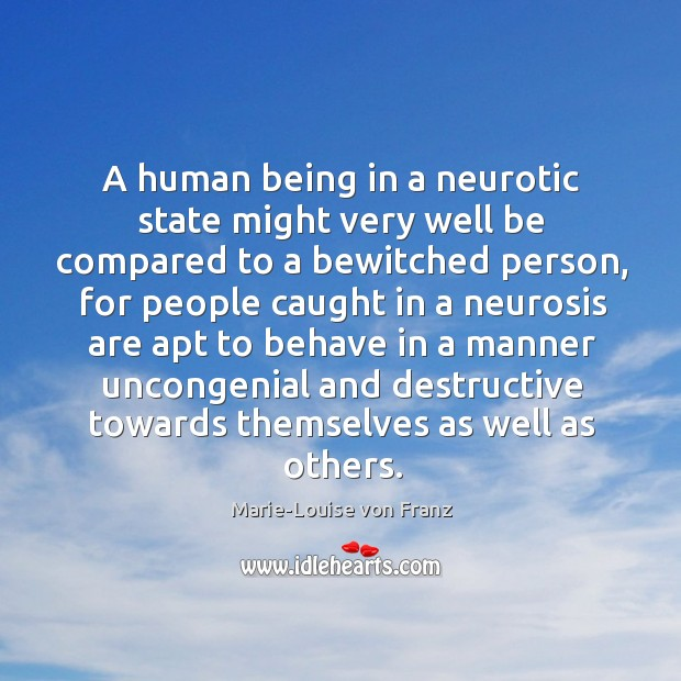 A human being in a neurotic state might very well be compared Image