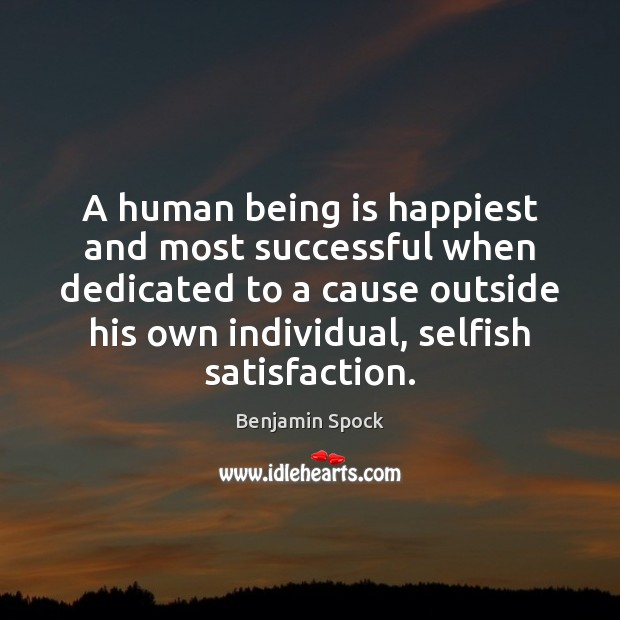 Image, A human being is happiest and most successful when dedicated to a