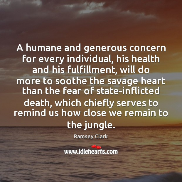Image, A humane and generous concern for every individual, his health and his