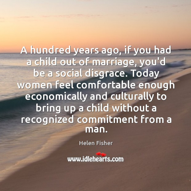Image, A hundred years ago, if you had a child out of marriage,
