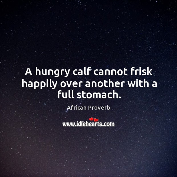 Image, A hungry calf cannot frisk happily over another with a full stomach.