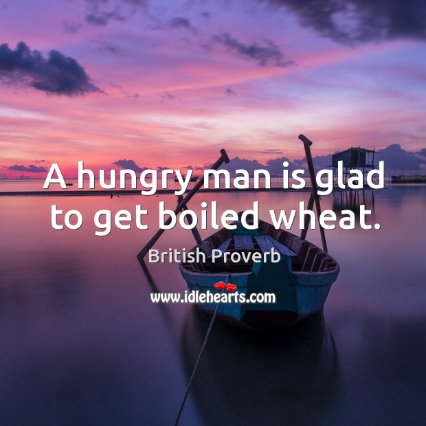 Image, A hungry man is glad to get boiled wheat.