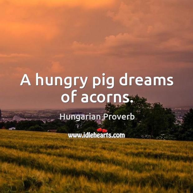 Image, A hungry pig dreams of acorns.