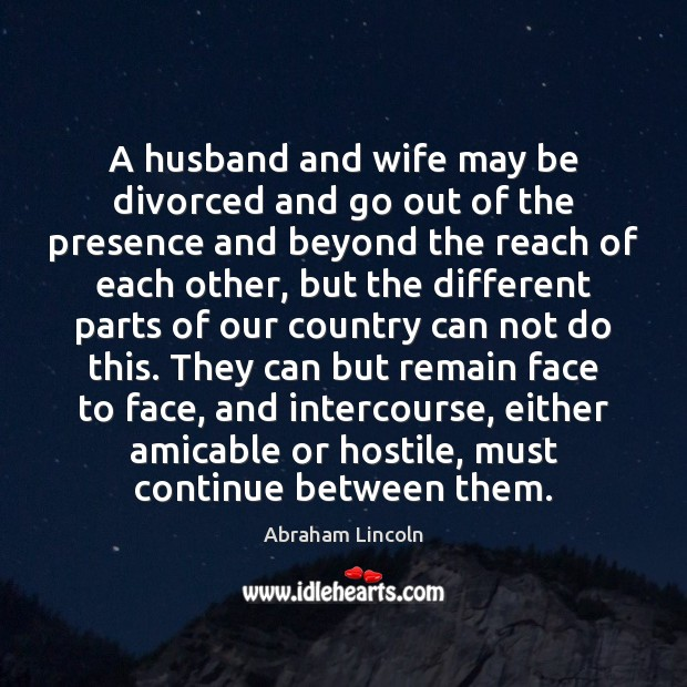 Image, A husband and wife may be divorced and go out of the