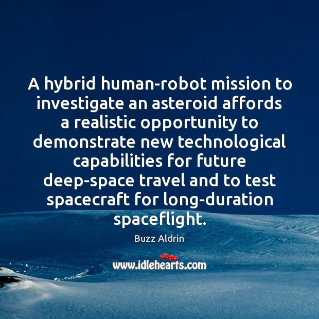 A hybrid human-robot mission to investigate an asteroid affords a realistic opportunity Image