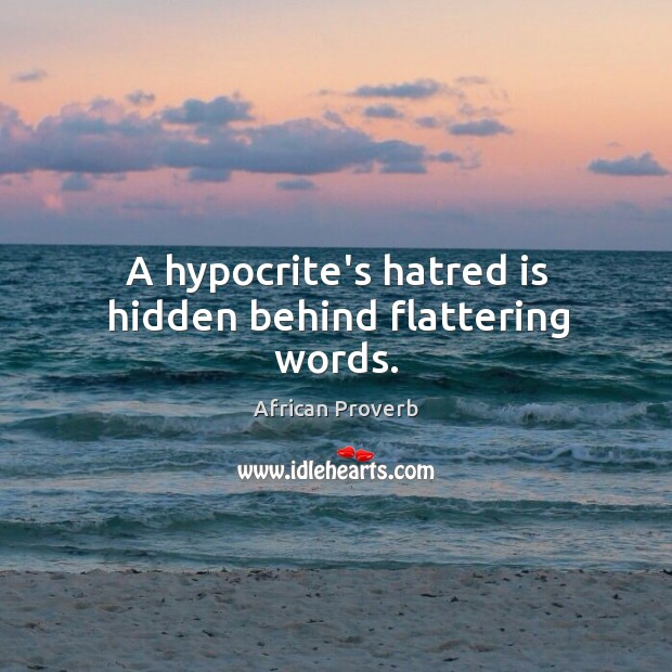 Image, A hypocrite's hatred is hidden behind flattering words.