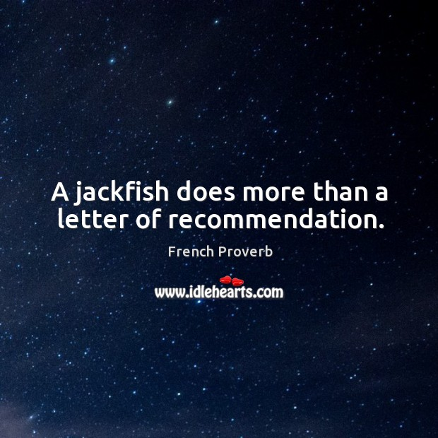Image, A jackfish does more than a letter of recommendation.