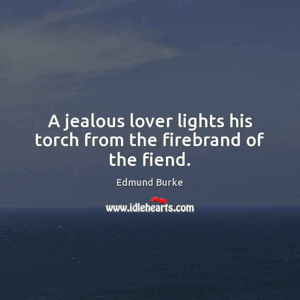 A jealous lover lights his torch from the firebrand of the fiend. Image