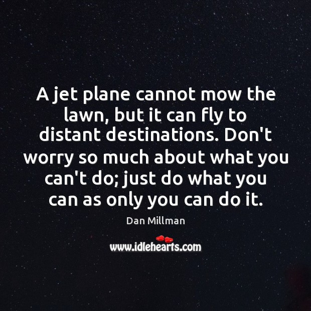 Image, A jet plane cannot mow the lawn, but it can fly to