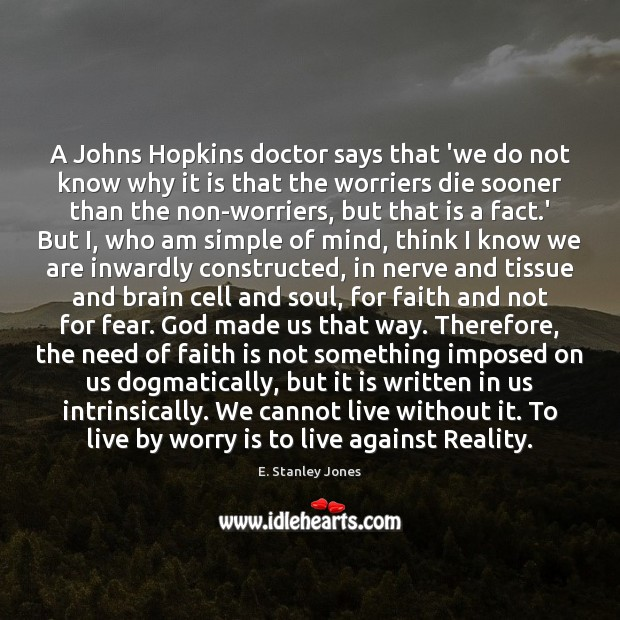 A Johns Hopkins doctor says that 'we do not know why it E. Stanley Jones Picture Quote