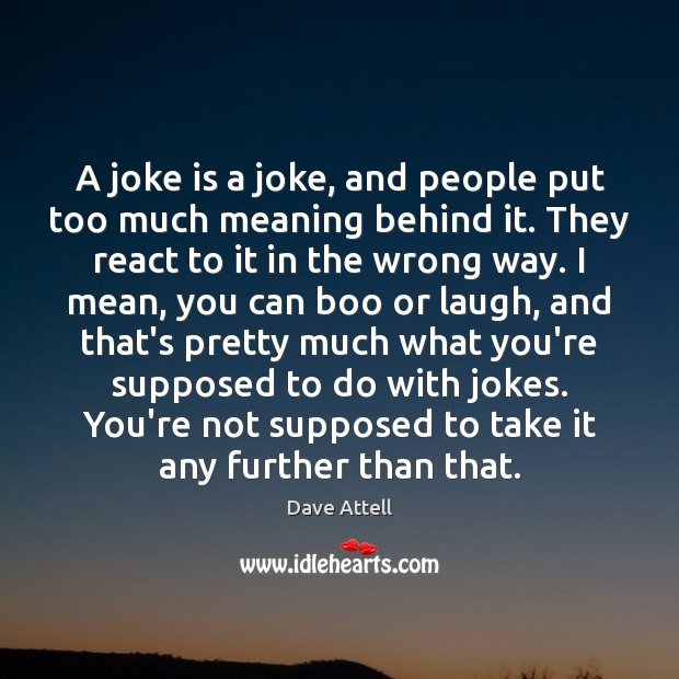 A joke is a joke, and people put too much meaning behind Image