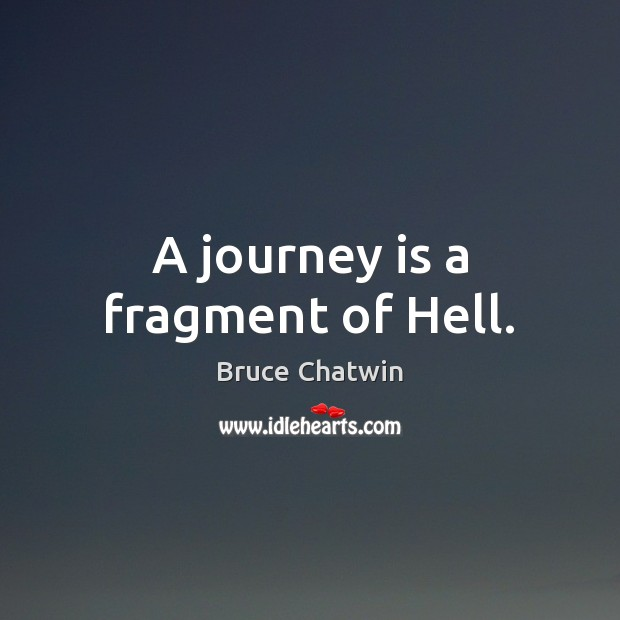 A journey is a fragment of Hell. Image