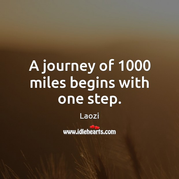Image, A journey of 1000 miles begins with one step.