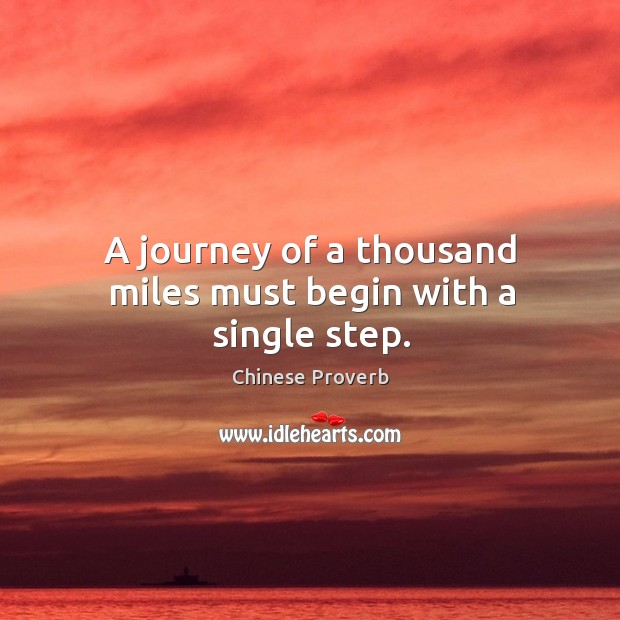 A journey of a thousand miles must begin with a single step. Image