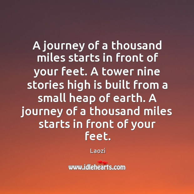 A journey of a thousand miles starts in front of your feet. Image
