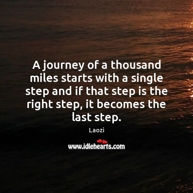 Image, A journey of a thousand miles starts with a single step and