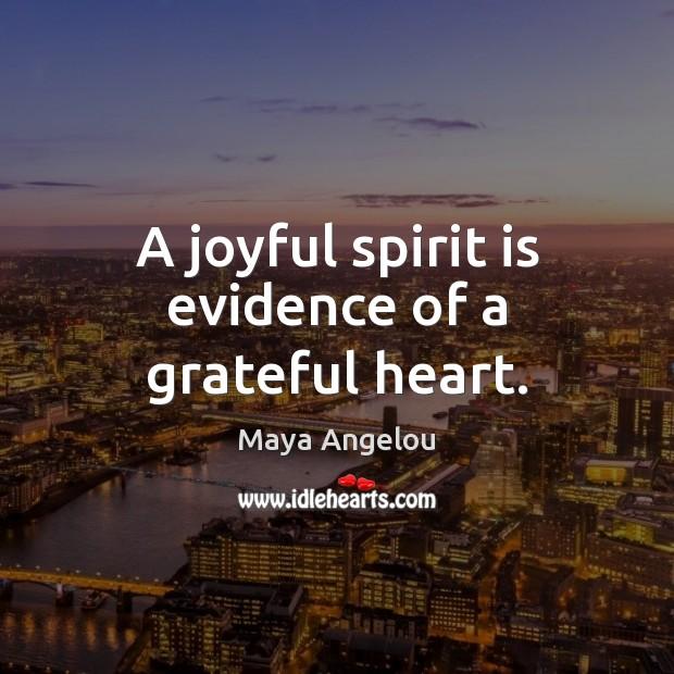 Image, A joyful spirit is evidence of a grateful heart.