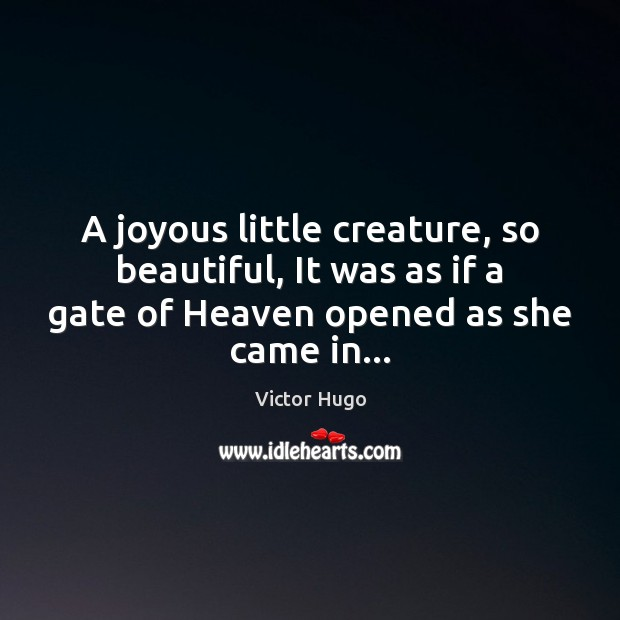 A joyous little creature, so beautiful, It was as if a gate Image