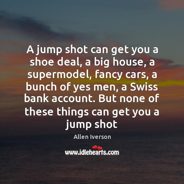 A jump shot can get you a shoe deal, a big house, Image