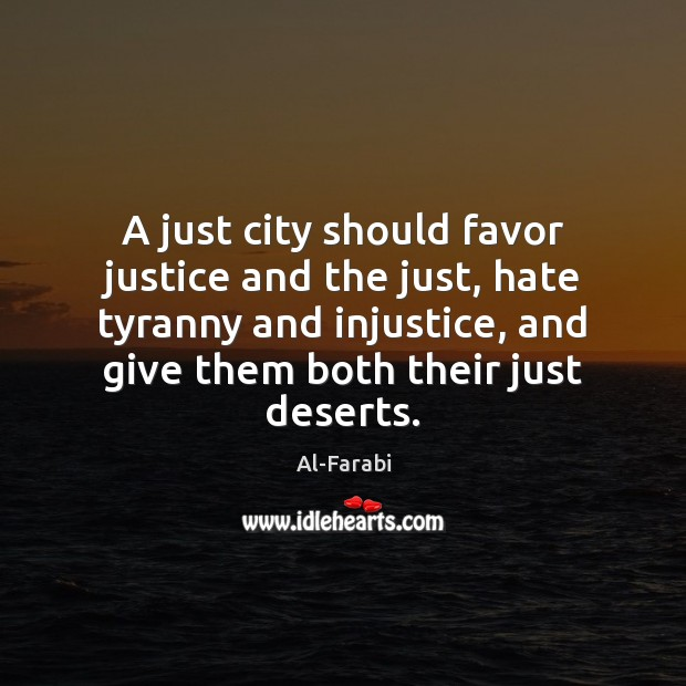 Image, A just city should favor justice and the just, hate tyranny and