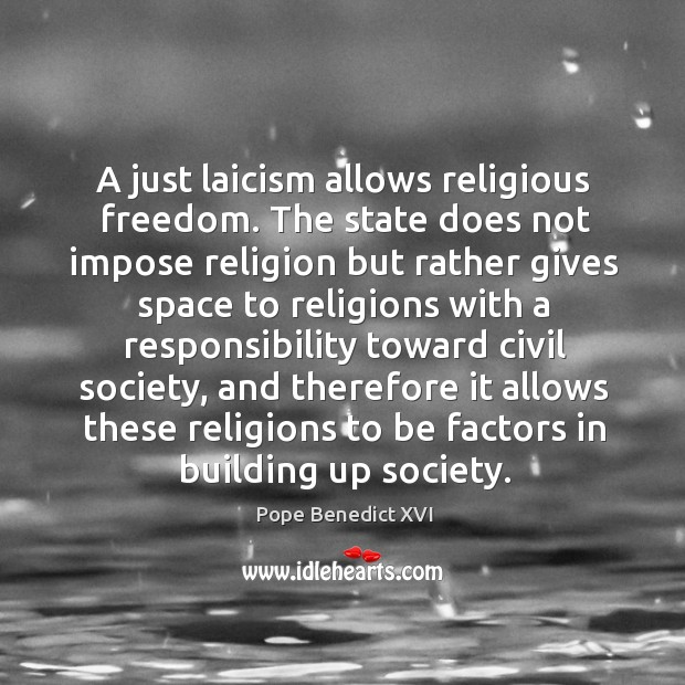A just laicism allows religious freedom. The state does not impose religion Image