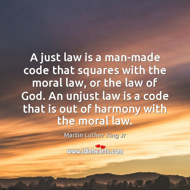 Image, A just law is a man-made code that squares with the moral