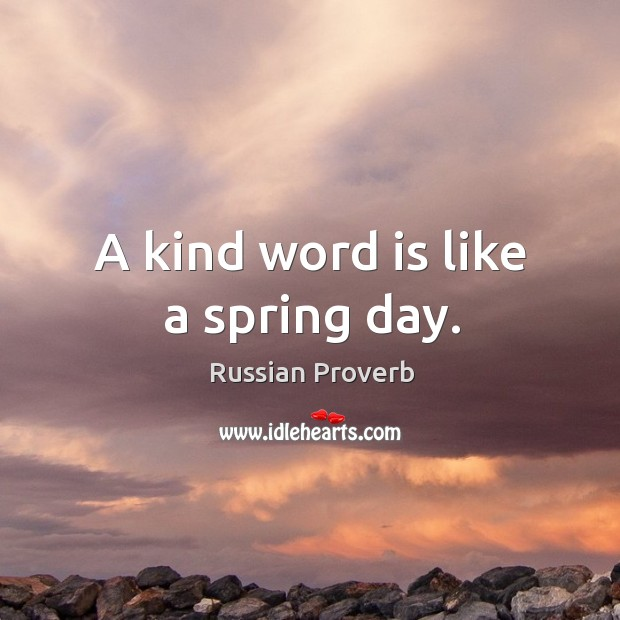 Image, A kind word is like a spring day.