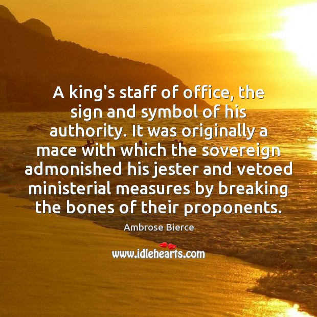 A king's staff of office, the sign and symbol of his authority. Image