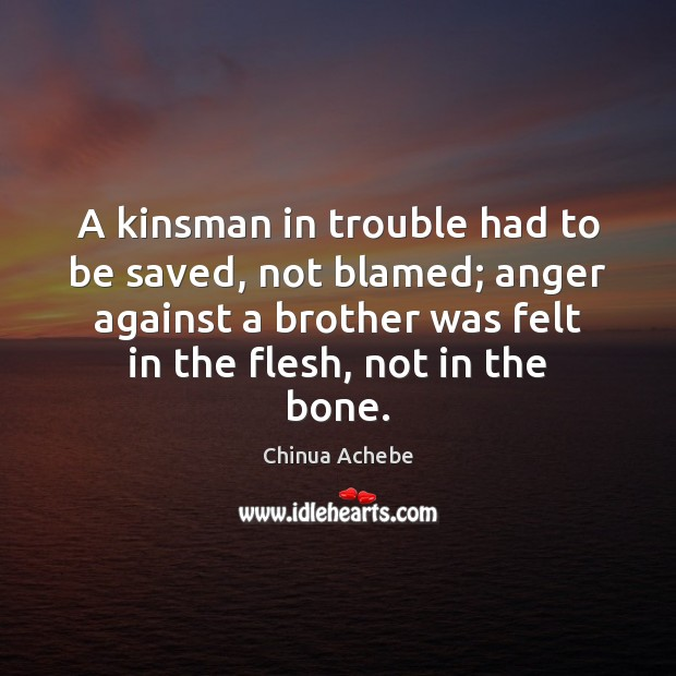 Image, A kinsman in trouble had to be saved, not blamed; anger against