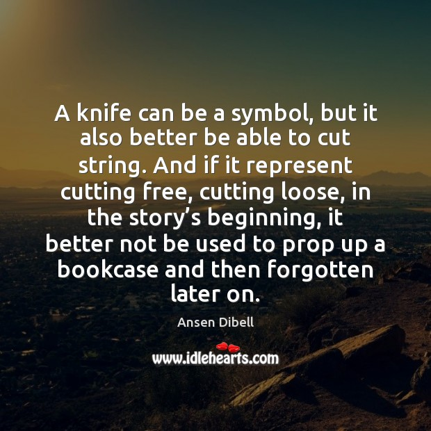 Image, A knife can be a symbol, but it also better be able