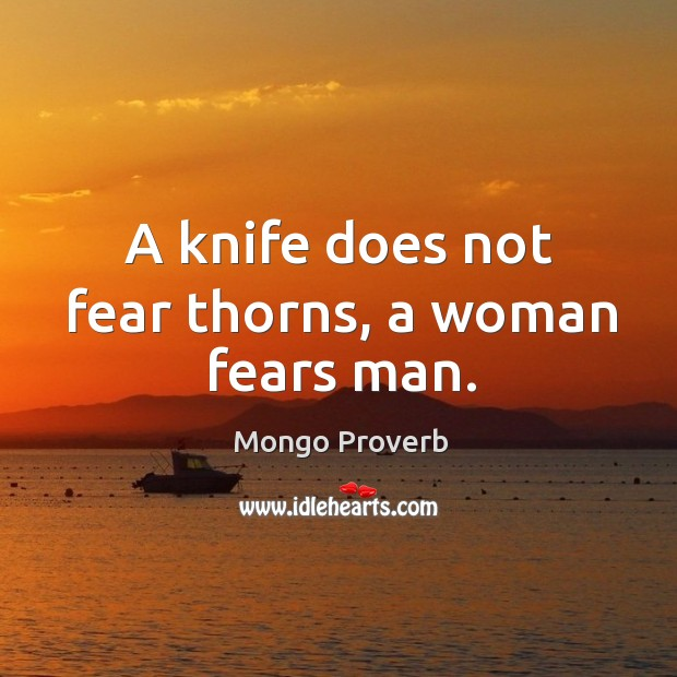Image, A knife does not fear thorns, a woman fears man.
