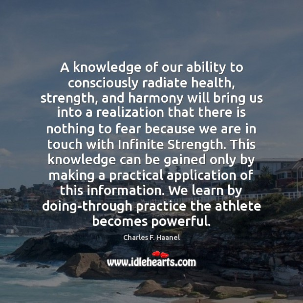 A knowledge of our ability to consciously radiate health, strength, and harmony Image