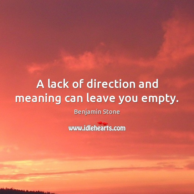 Image, A lack of direction and meaning can leave you empty.