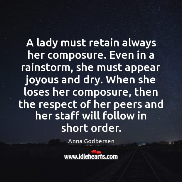 Image, A lady must retain always her composure. Even in a rainstorm, she