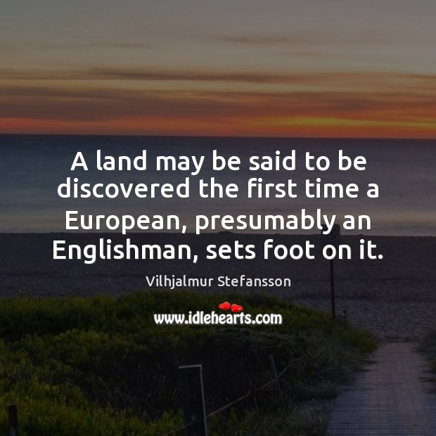 A land may be said to be discovered the first time a Image