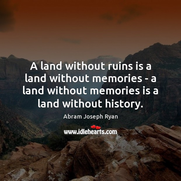 Image, A land without ruins is a land without memories – a land