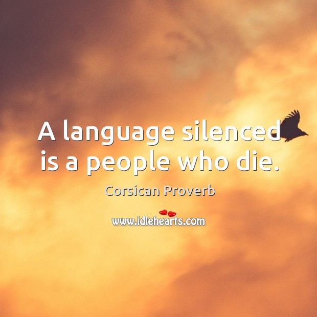 Image, A language silenced is a people who die.