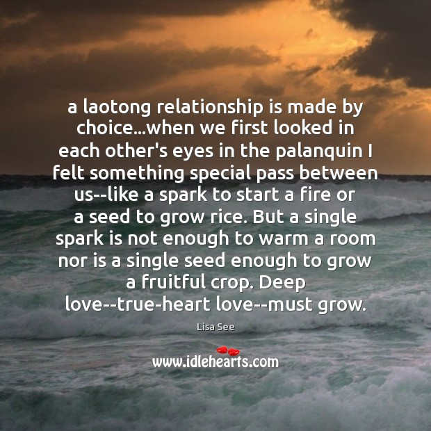 A laotong relationship is made by choice…when we first looked in Lisa See Picture Quote