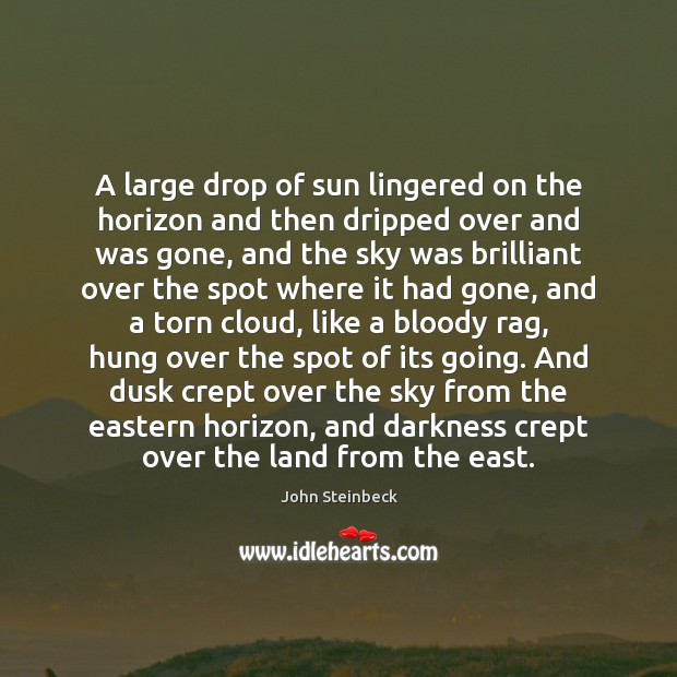 A large drop of sun lingered on the horizon and then dripped Image