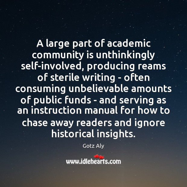 A large part of academic community is unthinkingly self-involved, producing reams of Image
