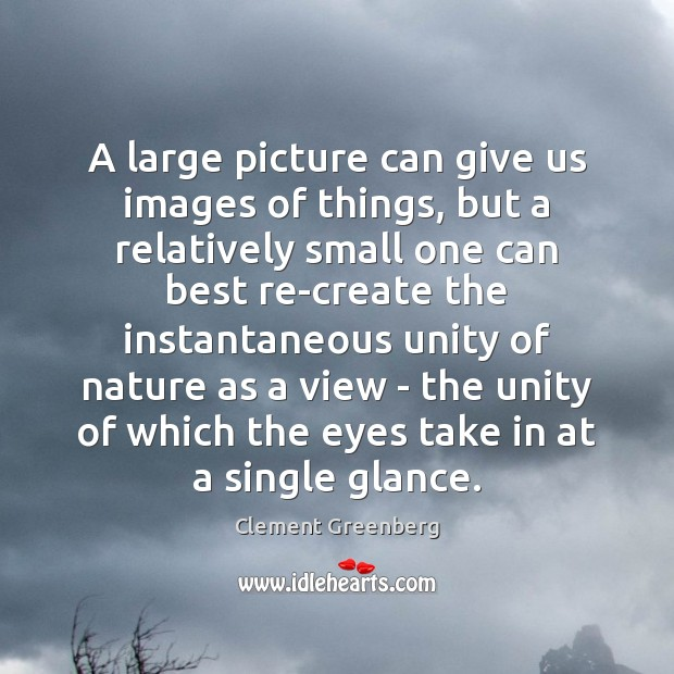 A large picture can give us images of things, but a relatively Image