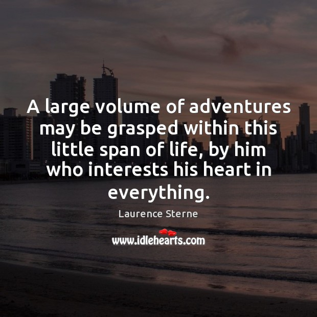 A large volume of adventures may be grasped within this little span Image