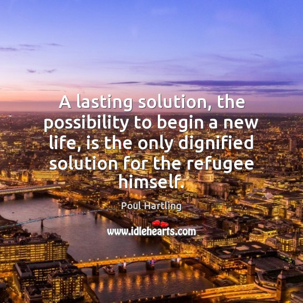 A lasting solution, the possibility to begin a new life, is the Image