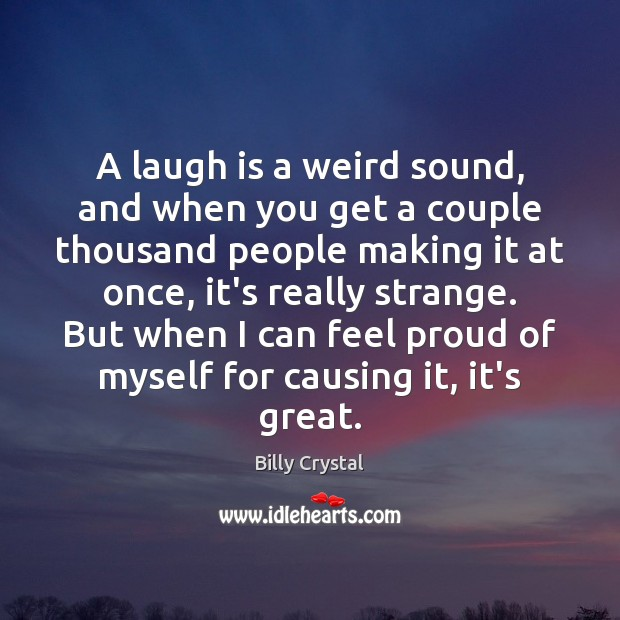 A laugh is a weird sound, and when you get a couple Image