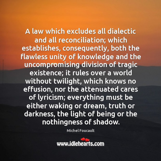 A law which excludes all dialectic and all reconciliation; which establishes, consequently, Image