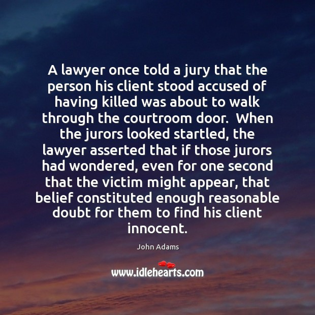 Image, A lawyer once told a jury that the person his client stood